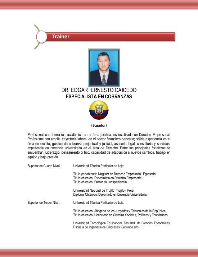 Lugar y Fechas: Quito, sábado, 24 de enero del 2.015. Guayaquil, sábado, 7 de febrero del 2.015. Horario Ejecutivo: 09h00 ...