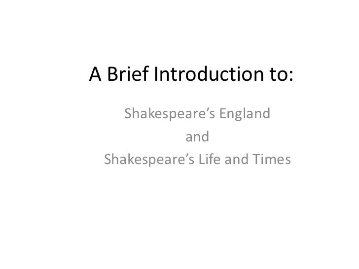 A Brief Introduction to:<br />Shakespeare's England<br />and<br />Shakespeare's Life and Times<br />