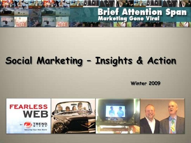Social Marketing – Insights & Action <br />Winter 2009<br />
