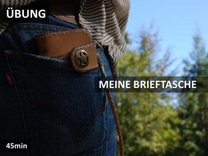 ÜBUNG             MEINE BRIEFTASCHE     45min