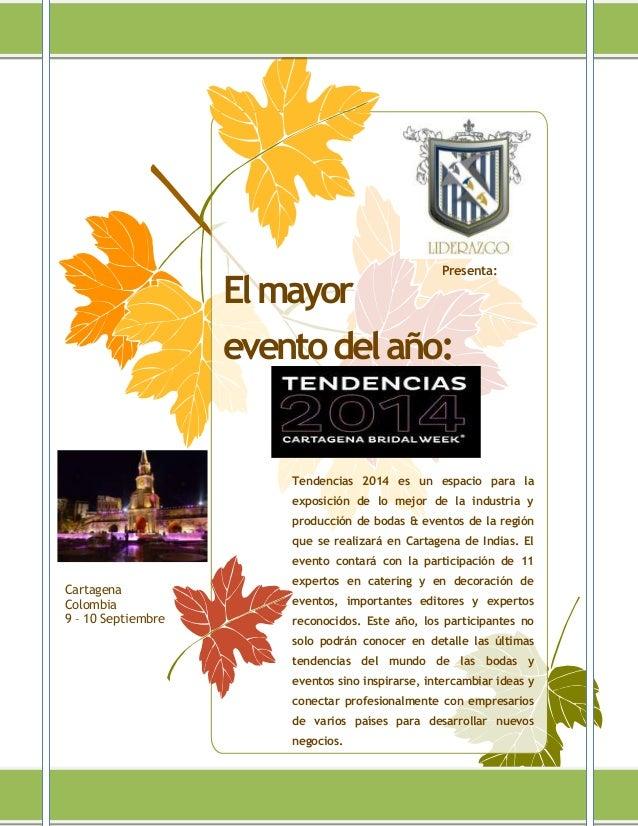 Tendencias 2014 es un espacio para la exposición de lo mejor de la industria y producción de bodas & eventos de la región ...