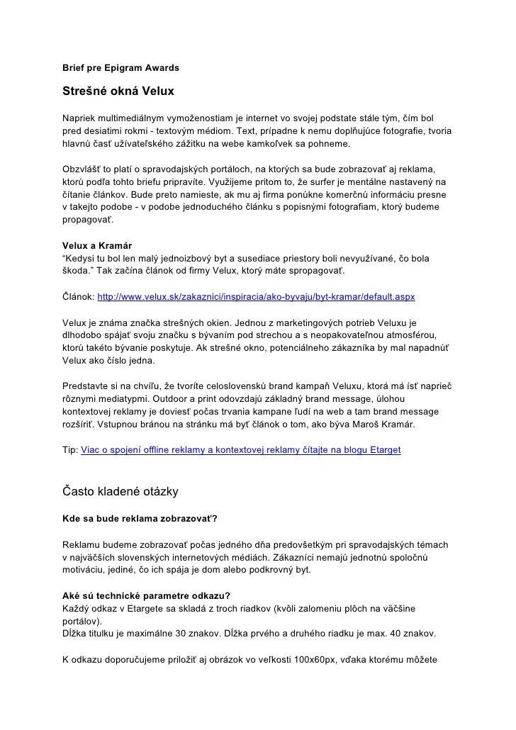 Brief pre Epigram Awards  Strešné okná Velux  Napriek multimediálnym vymoženostiam je internet vo svojej podstate stále tý...