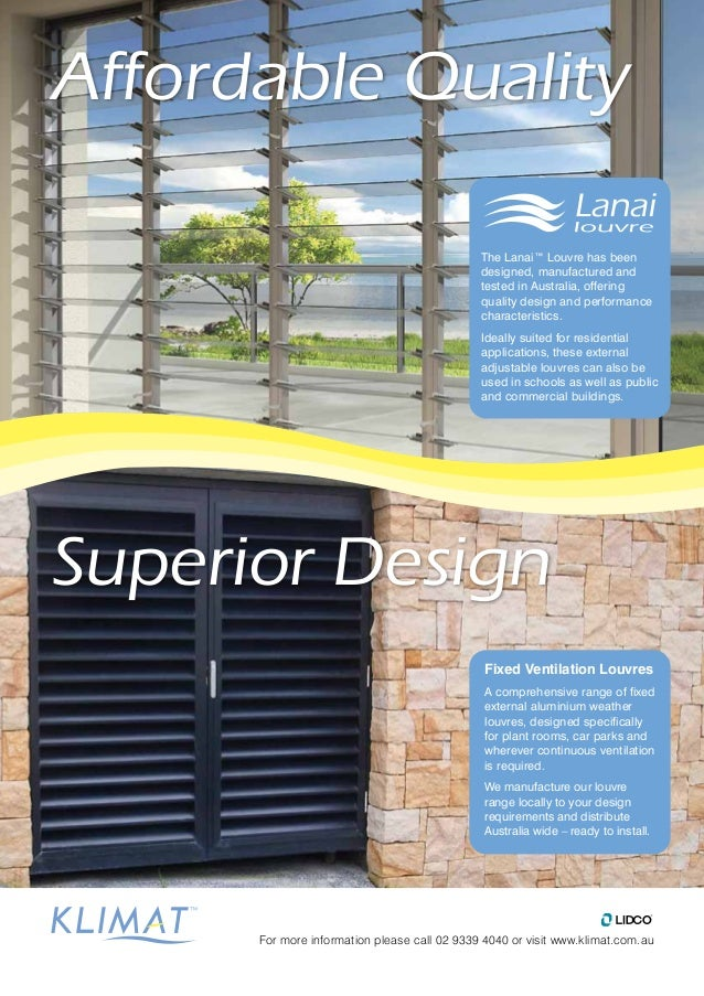 Affordable Quality Superior Design The Lanai™ Louvre has been designed, manufactured and tested in Australia, offering qua...