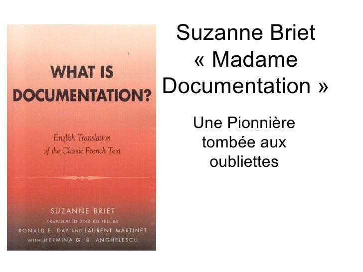Suzanne Briet «Madame Documentation» Une Pionnière tombée aux oubliettes