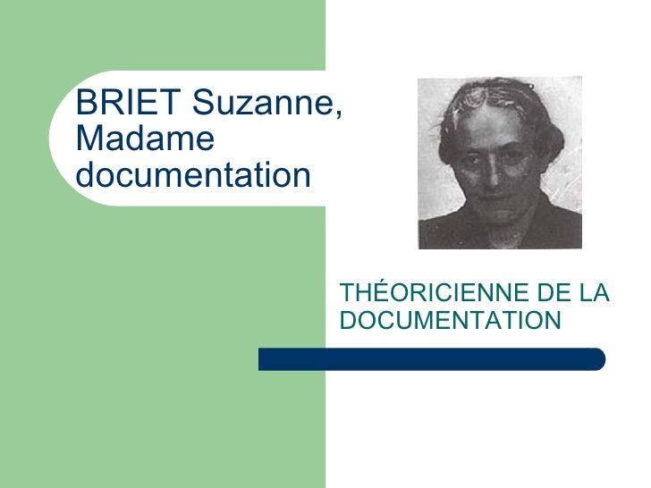 BRIET Suzanne, Madame  documentation THÉORICIENNE DE LA DOCUMENTATION