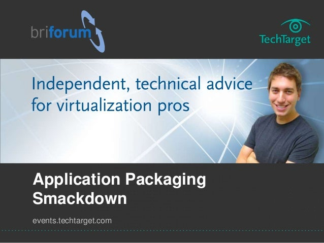 events.techtarget.com Application Packaging Smackdown