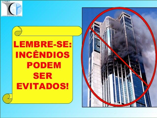 2 LEMBRE-SE: INCÊNDIOS PODEM SER EVITADOS!