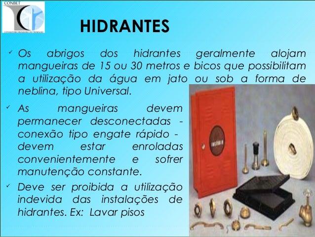 42 HIDRANTES  As mangueiras devem permanecer desconectadas - conexão tipo engate rápido - devem estar enroladas convenien...