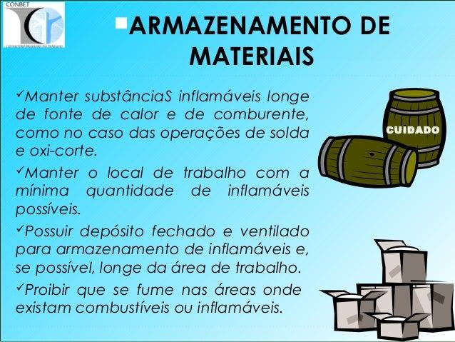 49 ARMAZENAMENTO DE MATERIAIS Manter substânciaS inflamáveis longe de fonte de calor e de comburente, como no caso das o...