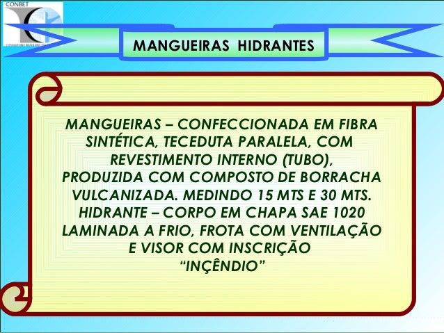 51 MANGUEIRAS – CONFECCIONADA EM FIBRA SINTÉTICA, TECEDUTA PARALELA, COM REVESTIMENTO INTERNO (TUBO), PRODUZIDA COM COMPOS...