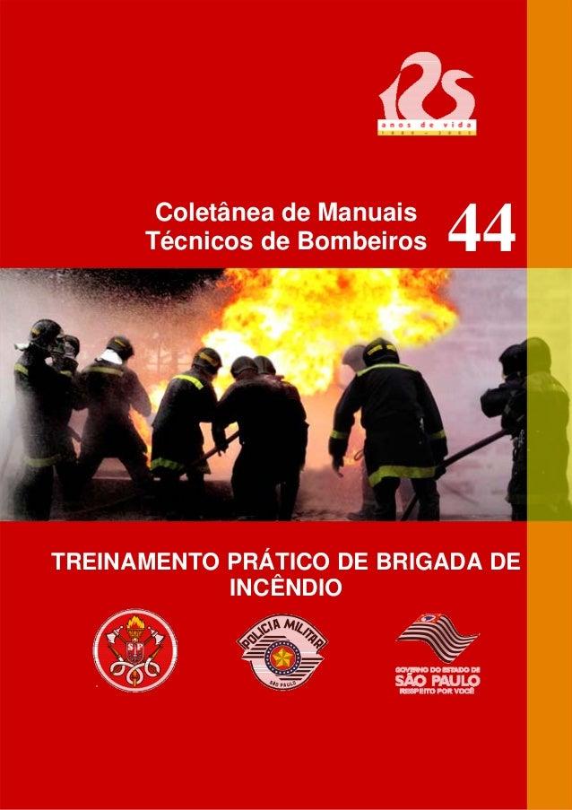 Coletânea de Manuais Técnicos de Bombeiros TREINAMENTO PRÁTICO DE BRIGADA DE INCÊNDIO 44