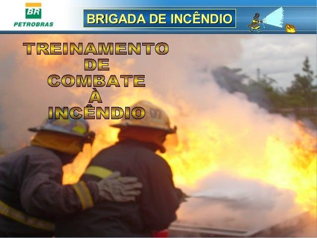 BRIGADA DE INCÊNDIOBRIGADA DE INCÊNDIO