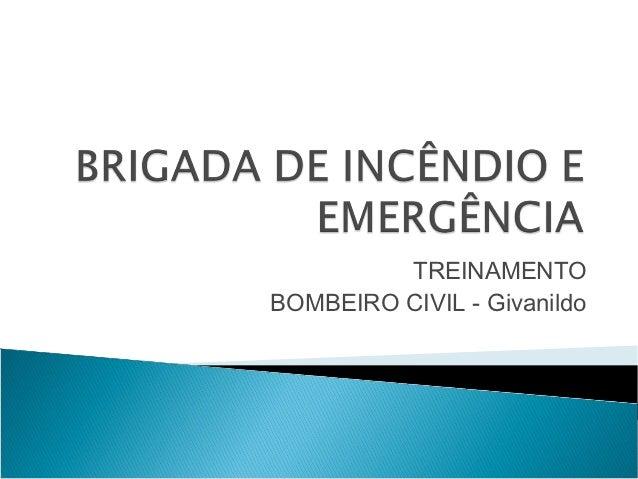 TREINAMENTOBOMBEIRO CIVIL - Givanildo