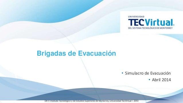 Brigadas de Evacuación • Simulacro de Evacuación • Abril 2014