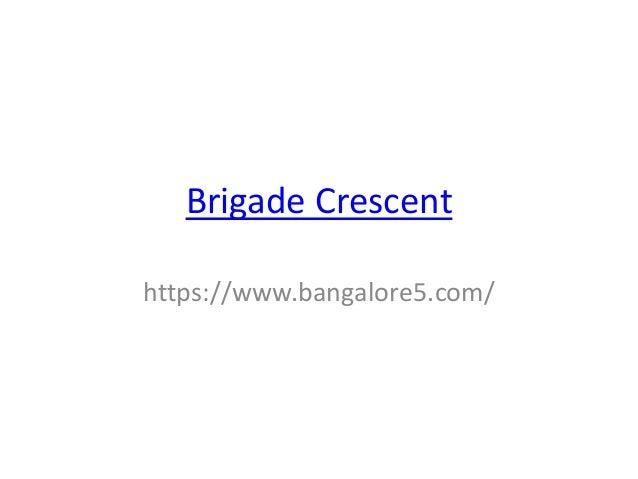 Brigade Crescent https://www.bangalore5.com/