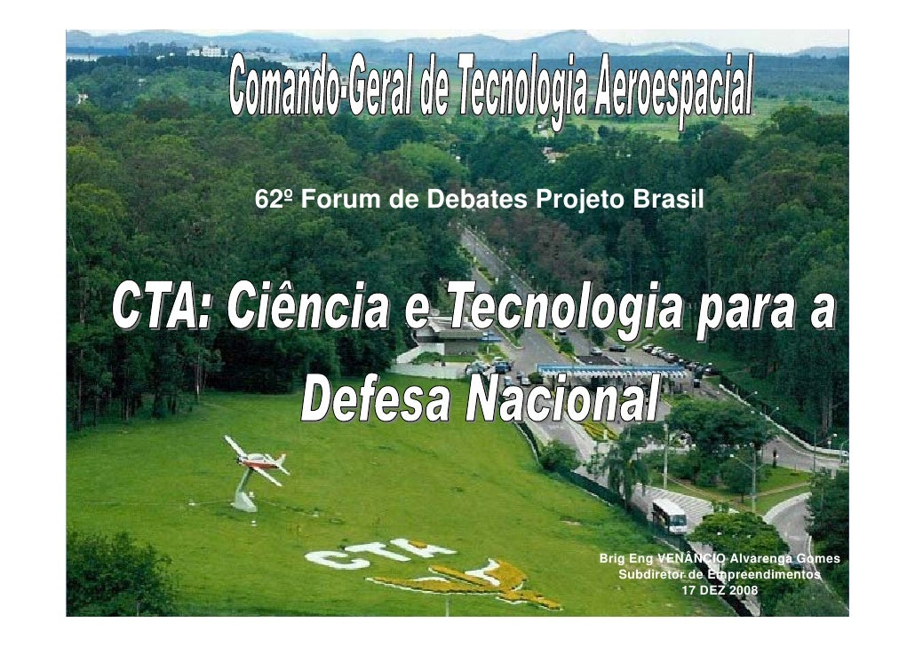 62º Forum de Debates Projeto Brasil                               Brig Eng VENÂNCIO Alvarenga Gomes                       ...