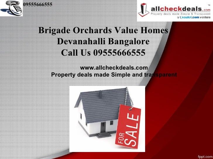 09555666555     Brigade Orchards Value Homes         Devanahalli Bangalore          Call Us 09555666555                   ...