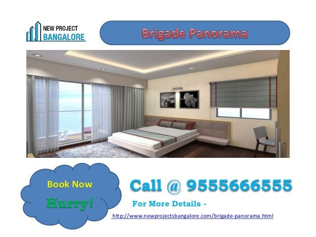 Hurry! Call @ 9555666555 For More Details - http://www.newprojectsbangalore.com/brigade-panorama.html Book Now