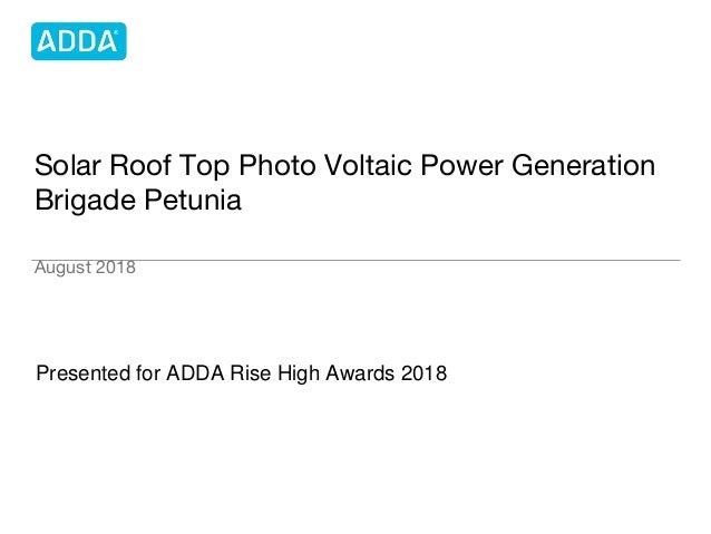 Solar Roof Top Photo Voltaic Power Generation Brigade Petunia August 2018 Presented for ADDA Rise High Awards 2018