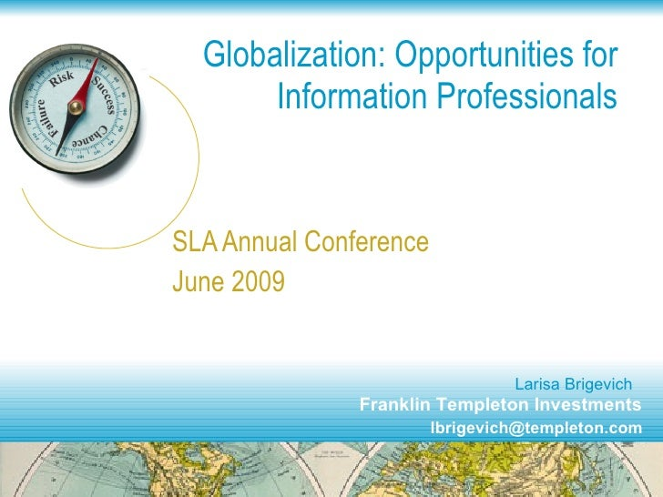 Globalization: Opportunities for        Information Professionals   SLA Annual Conference June 2009                       ...