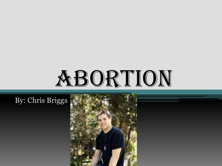 AbortionBy: Chris Briggs
