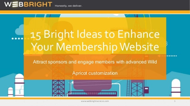 15 Bright Ideas to Enhance Your MembershipWebsite Attract sponsors and engage members with advanced Wild Apricot customiza...