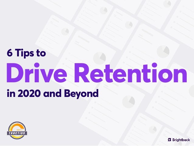 Drive Retention 6 Tips to in 2020 and Beyond