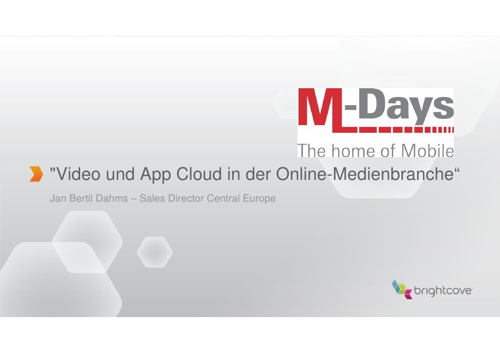 """Video und App Cloud in der Online-Medienbranche""Jan Bertil Dahms – Sales Director Central Europe"