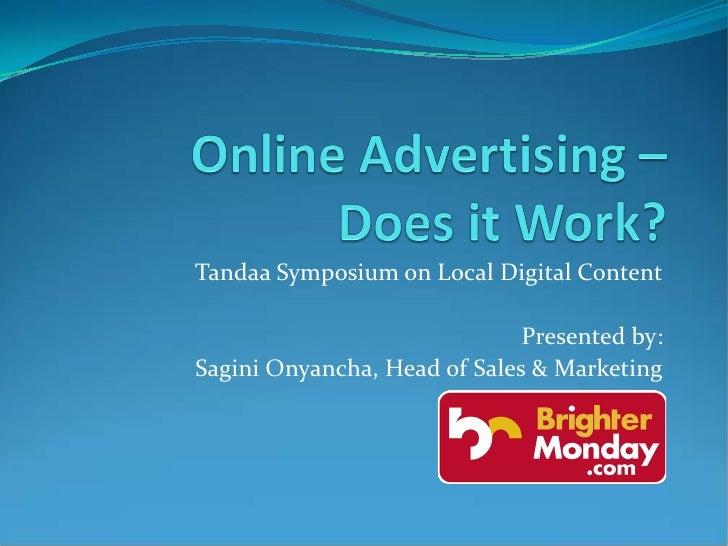 Tandaa Symposium on Local Digital Content                                Presented by: Sagini Onyancha, Head of Sales & Ma...