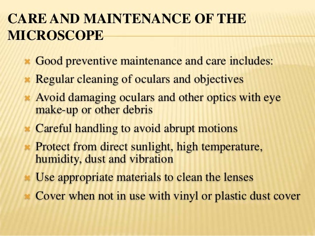CLEANING THE MICROSCOPERoutine Cleaning Supplies: Commercial lens tissue for optics Caution: Do not use paper towels oro...