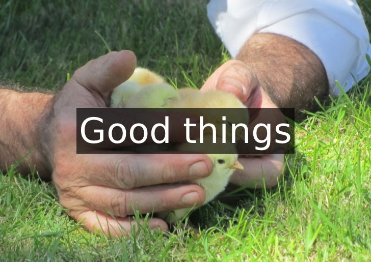 Good things