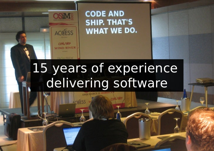 15 years of experience  delivering software