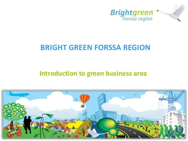 BRIGHT GREEN FORSSA REGIONIntroduction to green business area