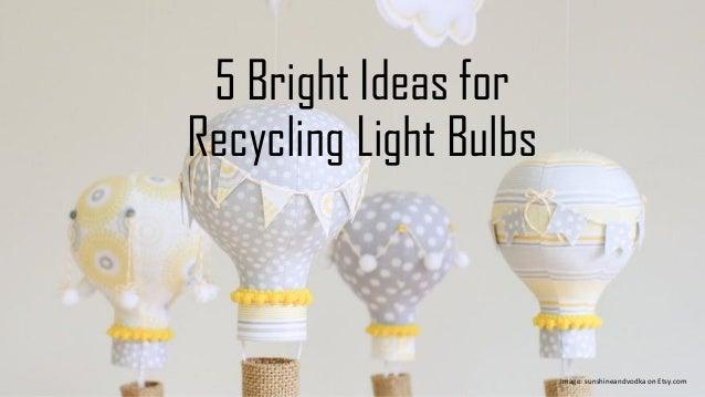 Bright Ideas for Recycling Light Bulbs:5 Bright Ideas for Recycling Light Bulbs Image: sunshineandvodka on  Etsy.com ...,Lighting