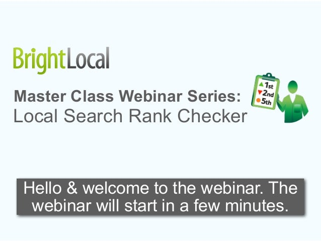 Master Class Webinar Series:Local Search Rank Checker Hello & welcome to the webinar. The  webinar will start in a few min...