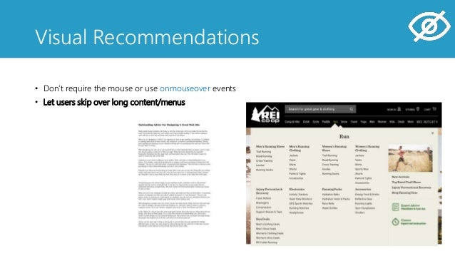 • Don't require the mouse or use onmouseover events • Let users skip over long content/menus • Don't use <iframes> for cor...