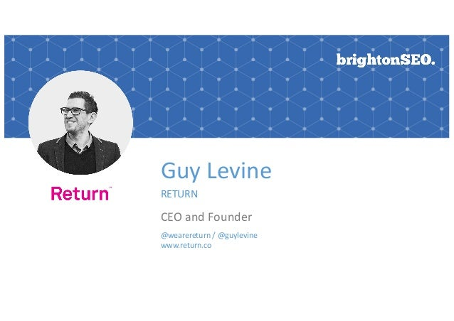Guy Levine RETURN CEO and Founder @wearereturn / @guylevine www.return.co