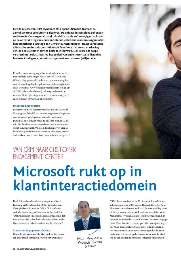 30 telecommerce magazine 11/12 2014 Met de release van CRM Dynamics 2015 opent Microsoft frontaal de aanval op grote concu...