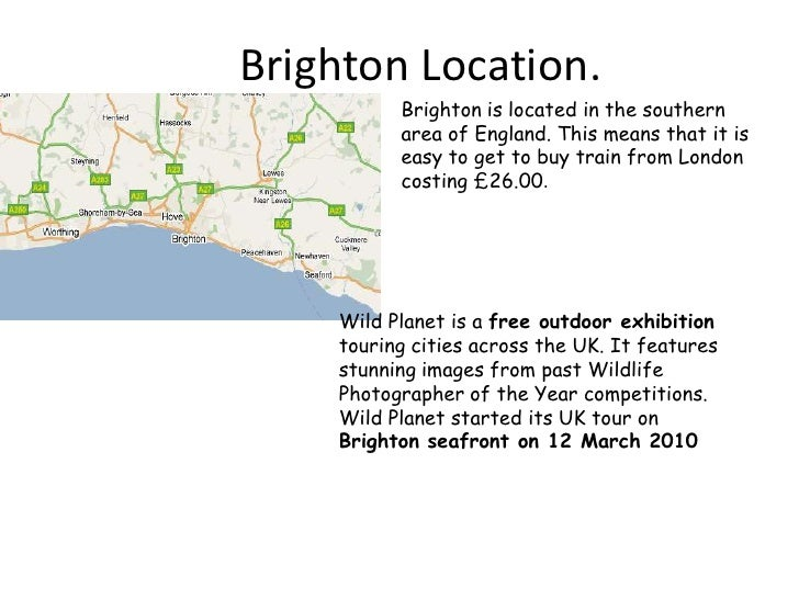 Brighton Location.<br />Brighton is located in the southern area of England. This means that it is easy to get to buy trai...