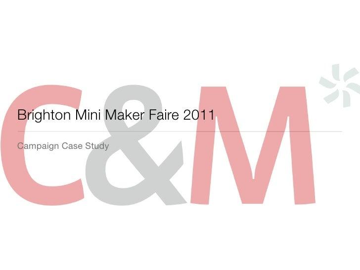 Brighton Mini Maker Faire 2011Campaign Case Study