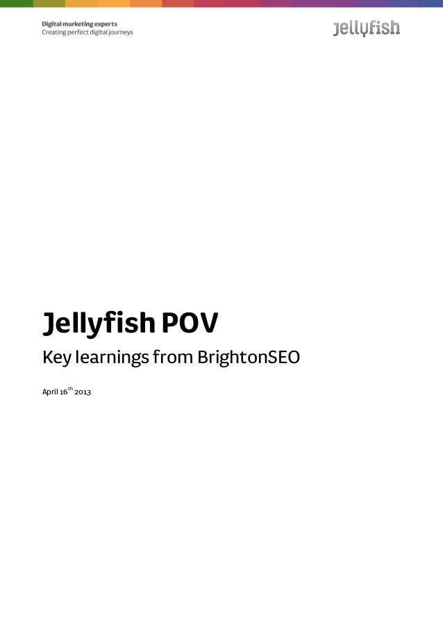 Jellyfish POVKey learnings from BrightonSEOApril 16th2013