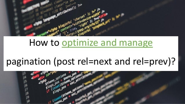 @Adoublegent brightonSEO How to optimize and manage pagination (post rel=next and rel=prev)?