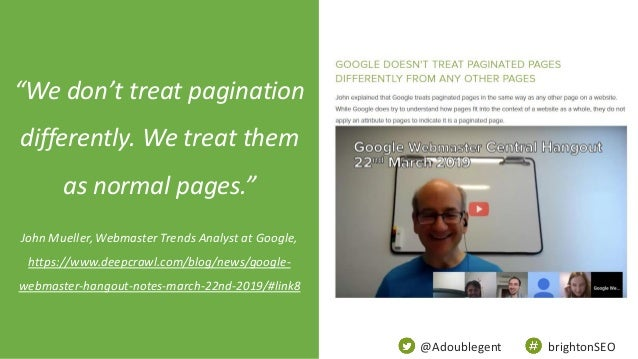 """@Adoublegent brightonSEO """"We don't treat pagination differently. We treat them as normal pages."""" John Mueller, Webmaster T..."""