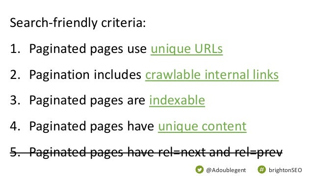 @Adoublegent brightonSEO Search-friendly criteria: 1. Paginated pages use unique URLs 2. Pagination includes crawlable int...
