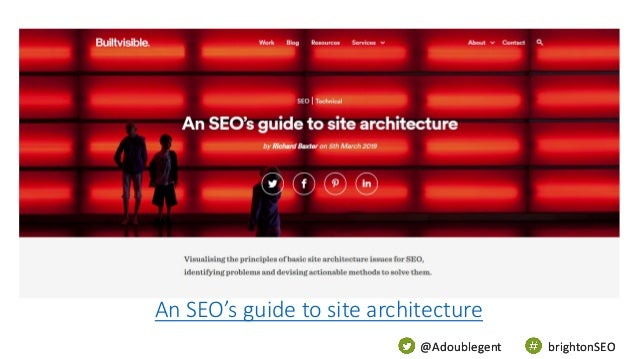 @Adoublegent brightonSEO@Adoublegent brightonSEO An SEO's guide to site architecture