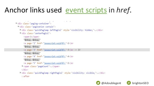 @Adoublegent brightonSEO Anchor links used event scripts in href.