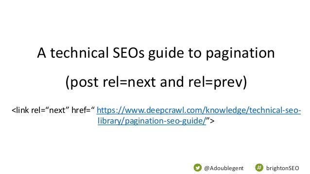"""@Adoublegent brightonSEO A technical SEOs guide to pagination (post rel=next and rel=prev) <link rel=""""next"""" href="""" https:/..."""
