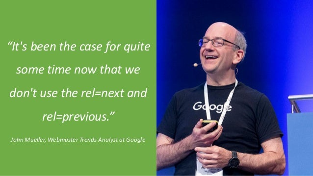 """@Adoublegent brightonSEO """"It's been the case for quite some time now that we don't use the rel=next and rel=previous."""" Joh..."""