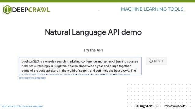 MACHINE LEARNING TOOLS @rvtheverett#BrightonSEOhttps://cloud.google.com/natural-language/