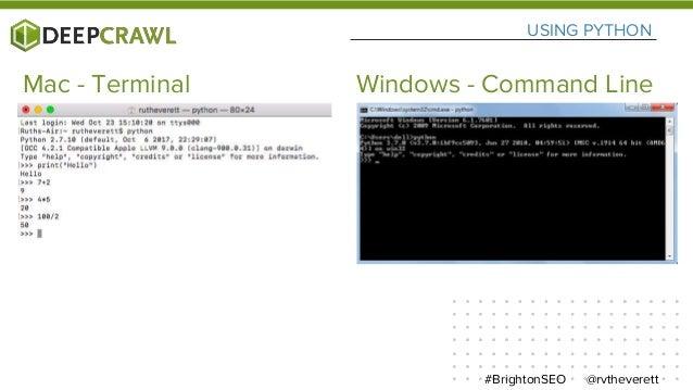 USING PYTHON Mac - Terminal Windows - Command Line @rvtheverett#BrightonSEO